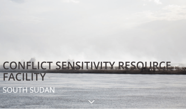 New South Sudan Conflict Sensitivity Resource Facility now live – register for updates!